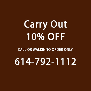 10% off Carry out Call 614-792-1112